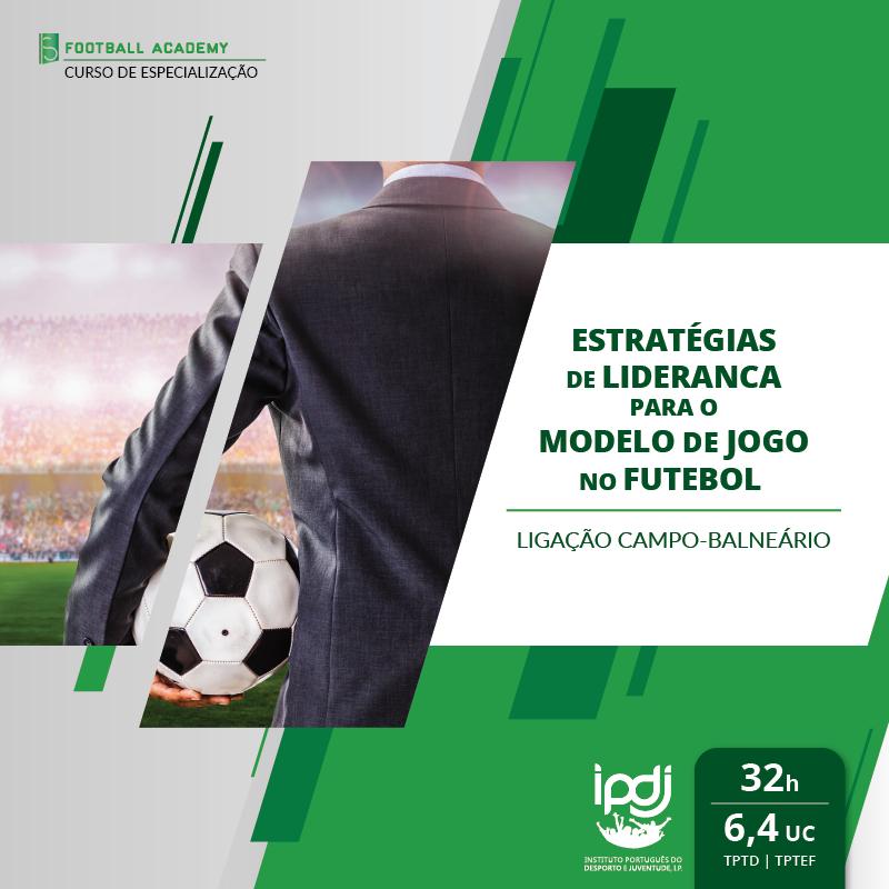 Estratégias de Liderança Para o Modelo de Jogo no Futebol   Ligação Campo-Balneário