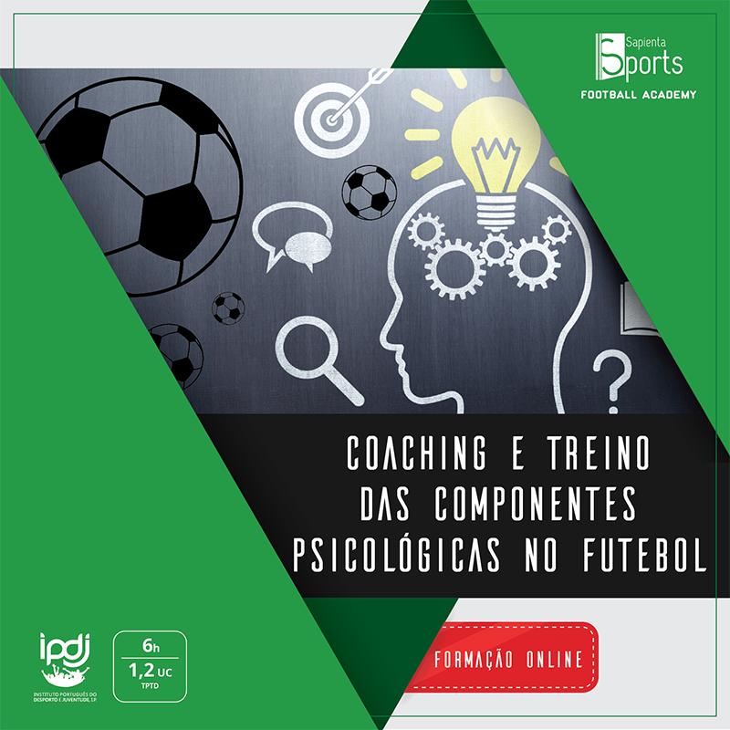 <i>Coaching</i> e Treino das Componentes Psicológicas no Futebol