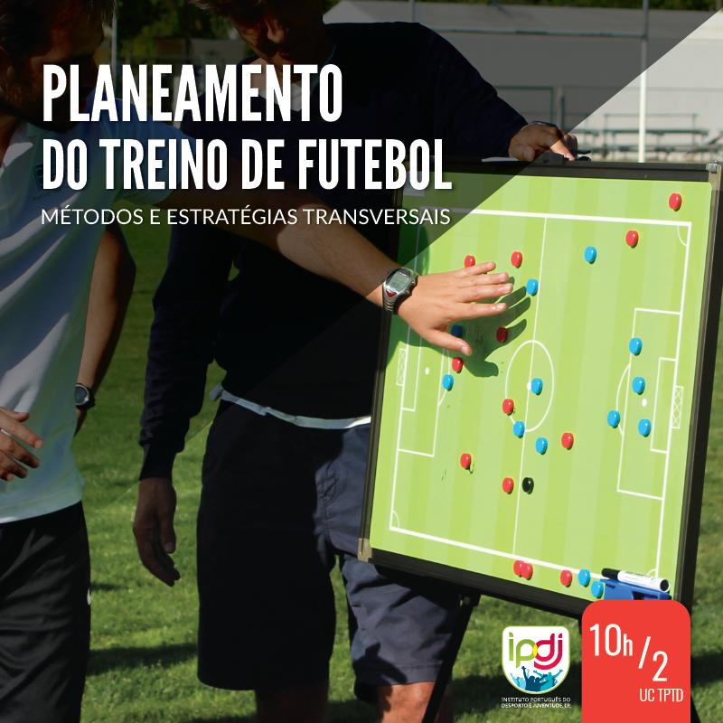 Planeamento do Treino de Futebol | Métodos e Estratégias Transversais
