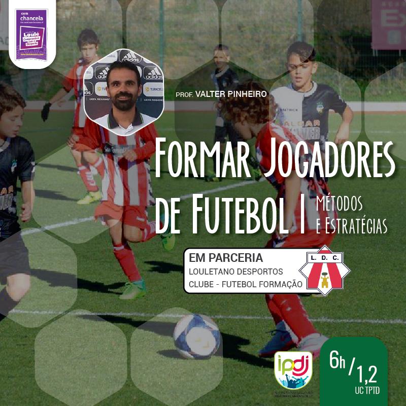 Formar Jogadores de Futebol   Métodos e Estratégias