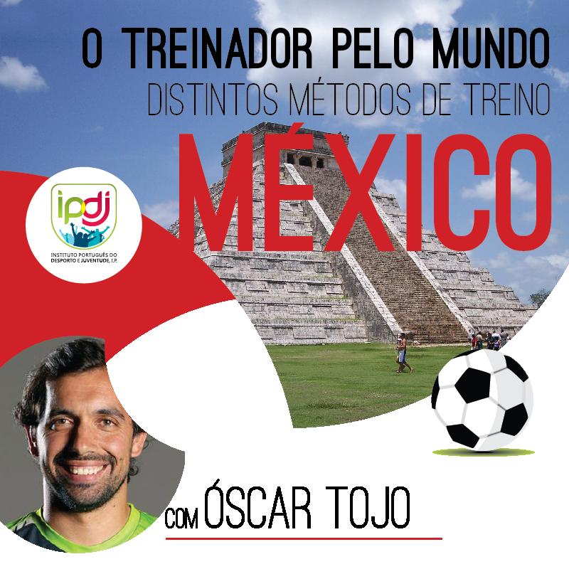 O Treinador Pelo Mundo   Distintos Métodos de Treino MÉXICO